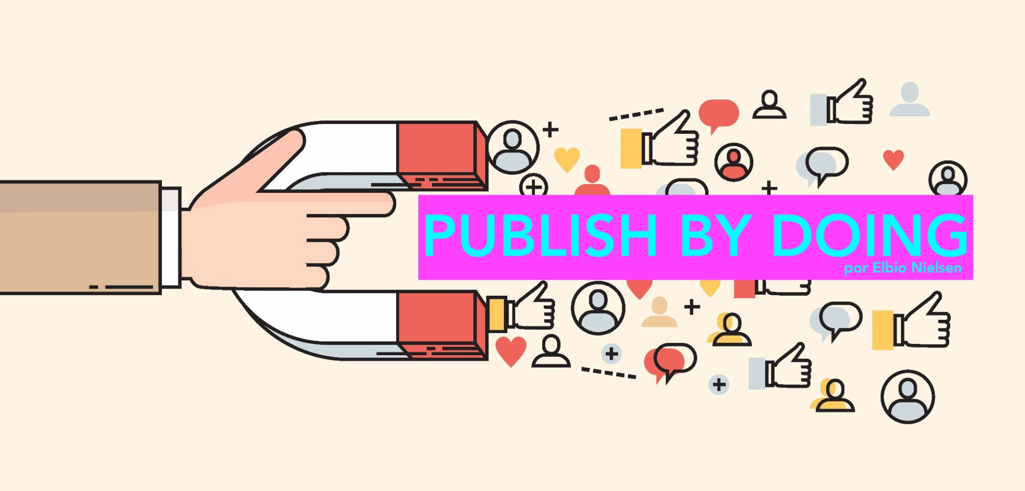 PUBLISH BY DOING